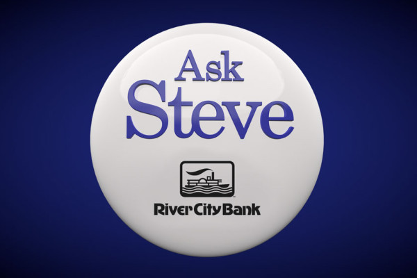 Ask Steve video series from River City Bank