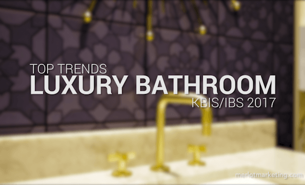 Luxury Bathroom Trends from KBIS/IBS 2017